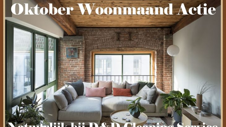 Oktober Woonmaand Actie D&D Cleaning Service